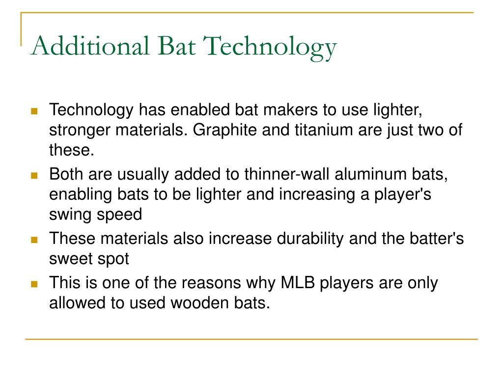 Additional Bat Technology