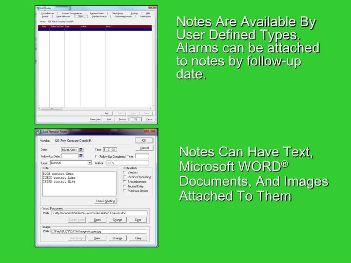 Notes Are Available By User Defined Types. Alarms can be attached to notes by follow-up date.