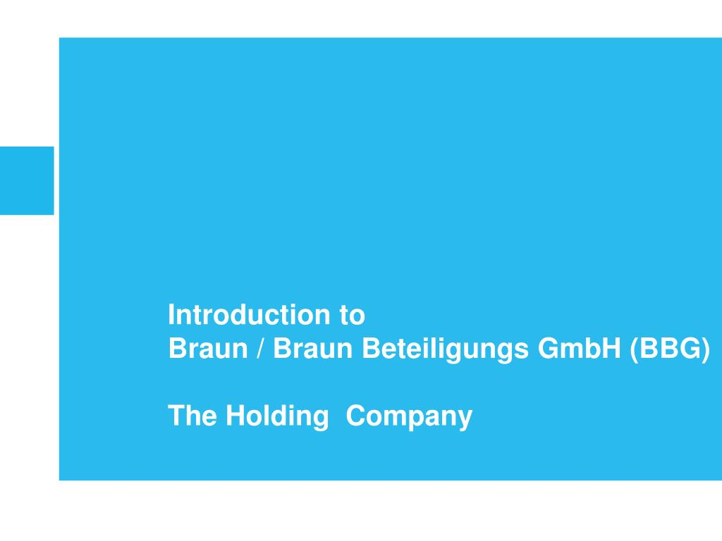 introduction to braun braun beteiligungs gmbh bbg the holding company l.