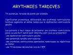 arythmies tardives