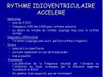 rythme idioventriculaire accelere