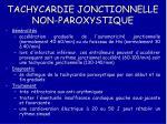 tachycardie jonctionnelle non paroxystique