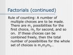 factorials continued