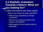 3 2 realistic evaluation towards a theory what are you looking for