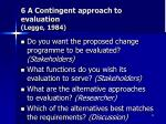 6 a contingent approach to evaluation legge 1984