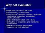why not evaluate