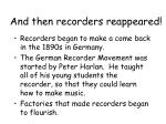 and then recorders reappeared