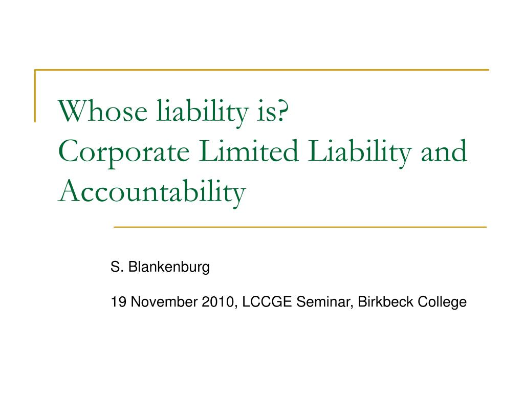 whose liability is corporate limited liability and accountability l.