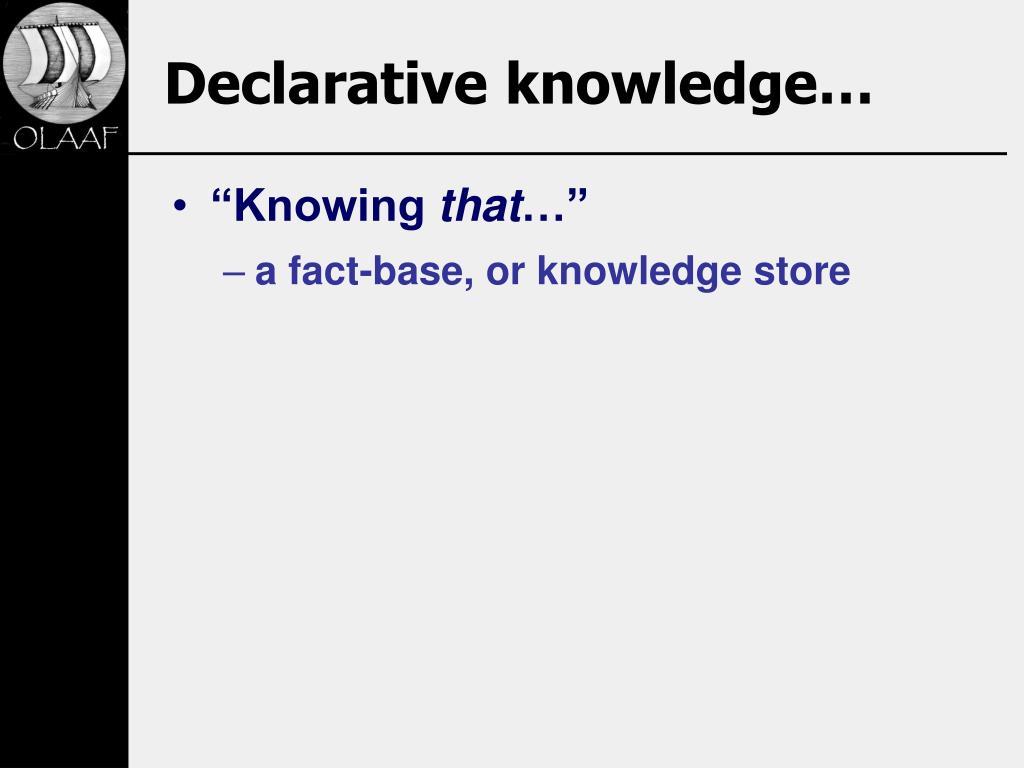 Declarative knowledge…