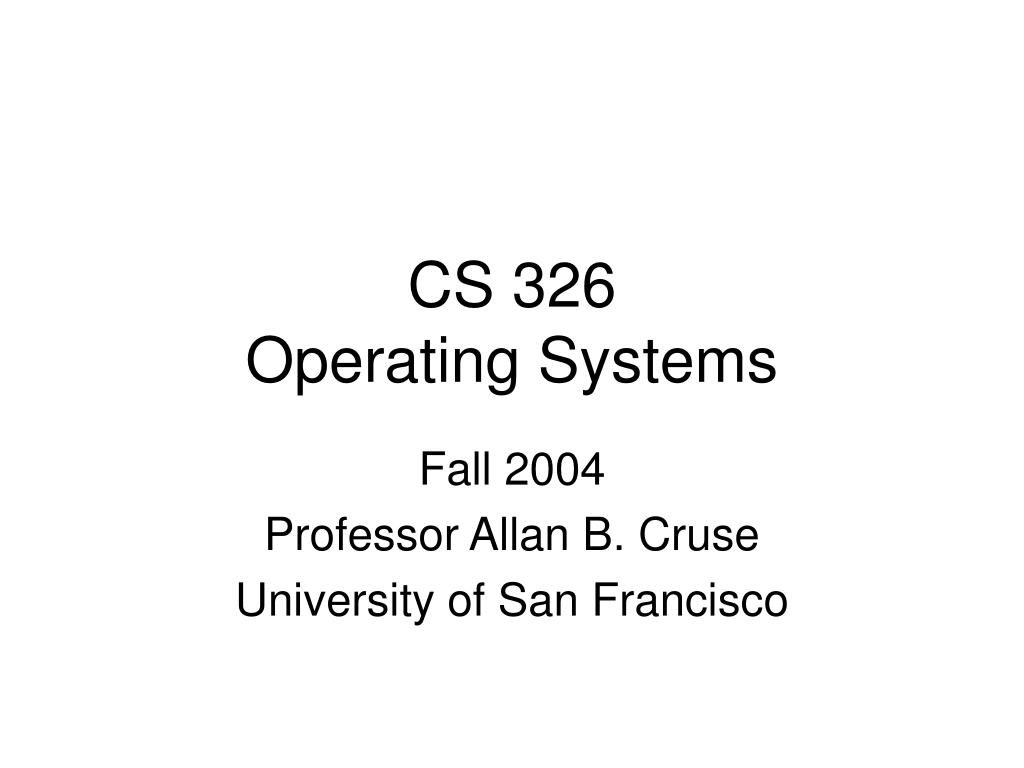 cs 326 operating systems l.