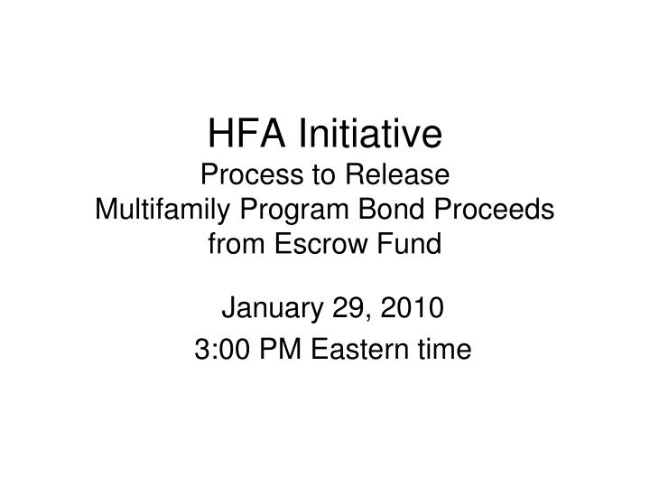 hfa initiative process to release multifamily program bond proceeds from escrow fund n.
