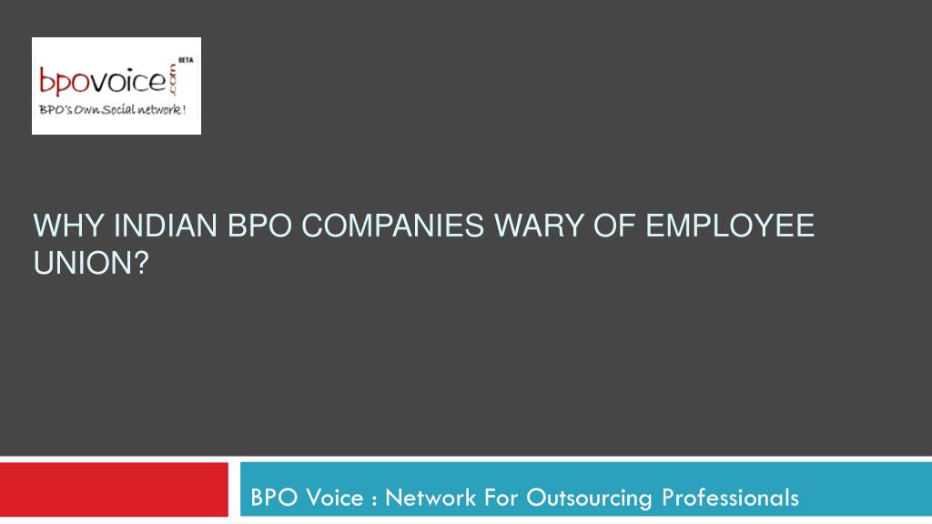 why indian bpo companies wary of employee union l.