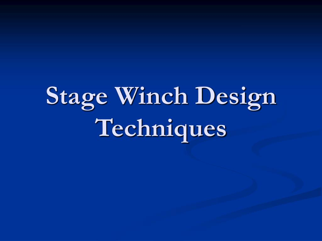 stage winch design techniques l.