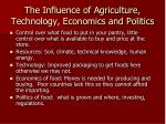 the influence of agriculture technology economics and politics