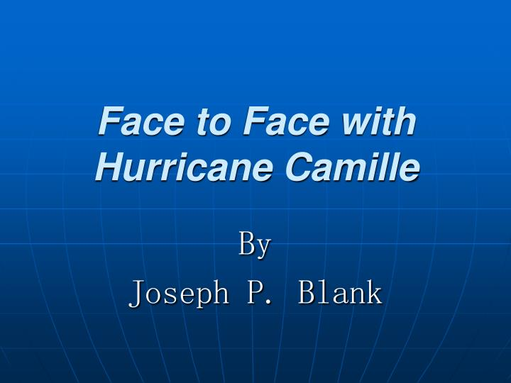 face to face with hurricane camille n.