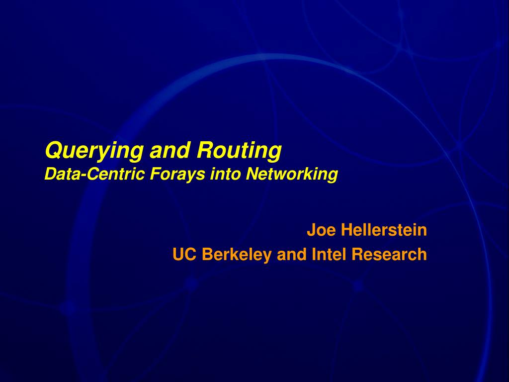 querying and routing data centric forays into networking l.