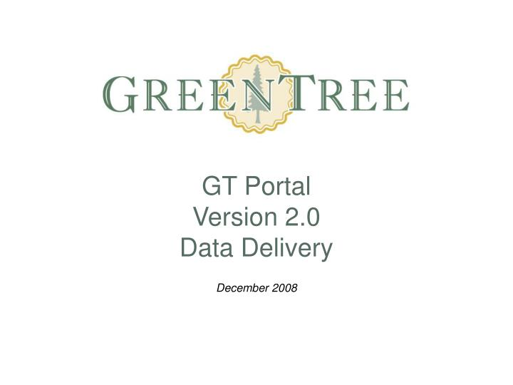 Gt portal version 2 0 data delivery
