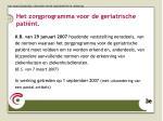 het zorgprogramma voor de geriatrische pati nt