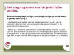 het zorgprogramma voor de geriatrische pati nt16
