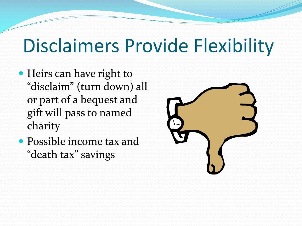 Disclaimers Provide Flexibility