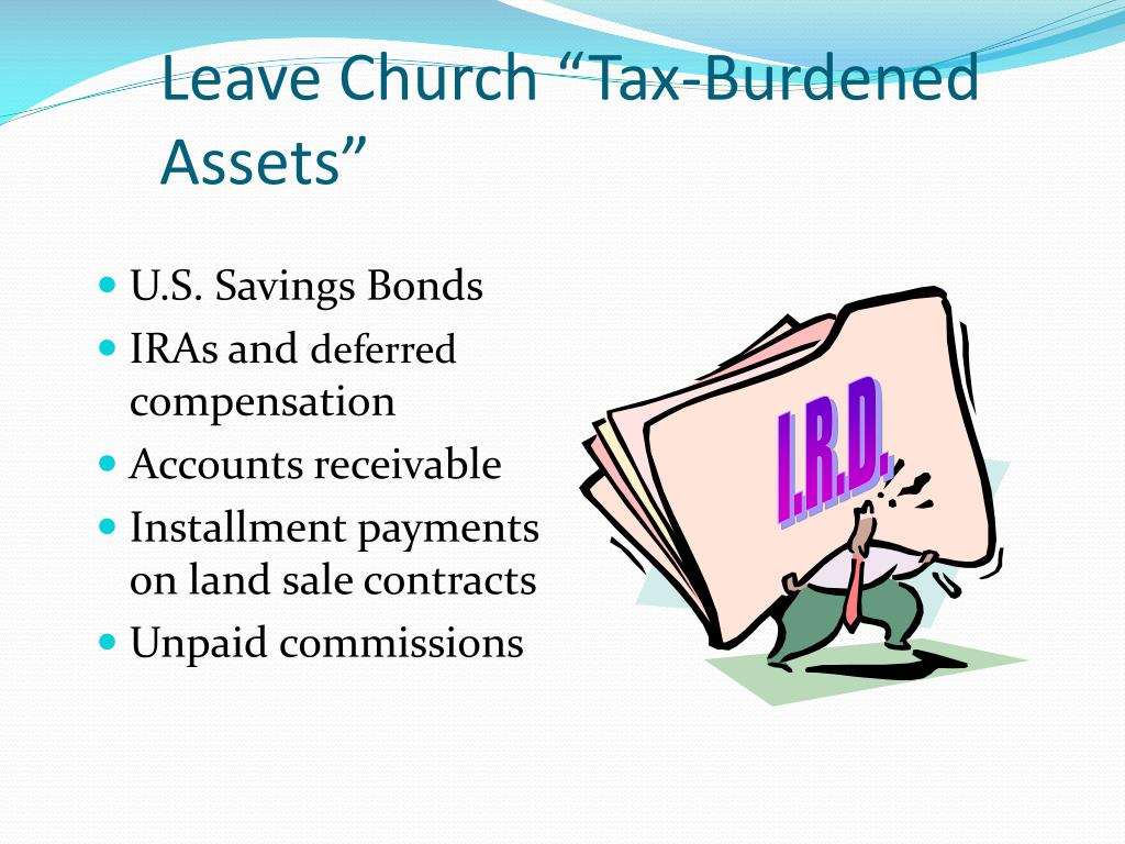 """Leave Church """"Tax-Burdened Assets"""""""