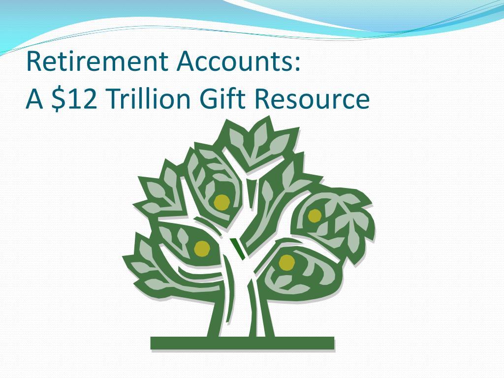 Retirement Accounts: