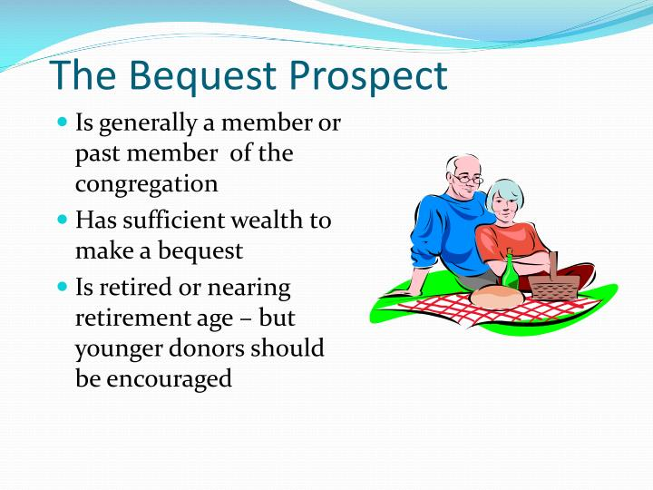 The bequest prospect