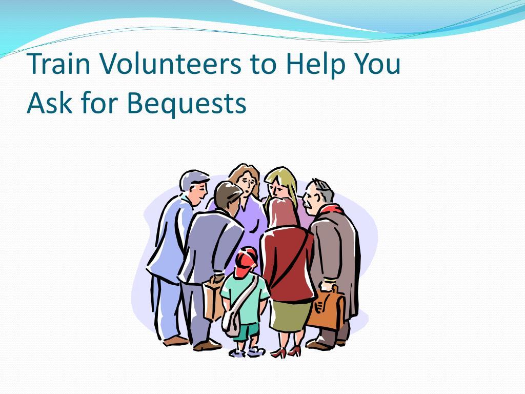 Train Volunteers to Help You