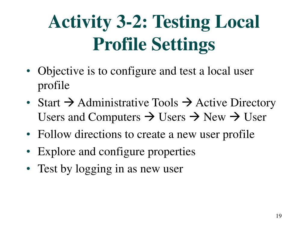 Activity 3-2: Testing Local Profile Settings