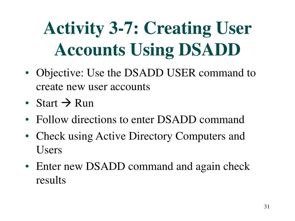 Activity 3-7: Creating User Accounts Using DSADD