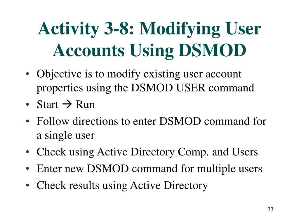 Activity 3-8: Modifying User Accounts Using DSMOD