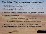 the bca what are adequate assumptions