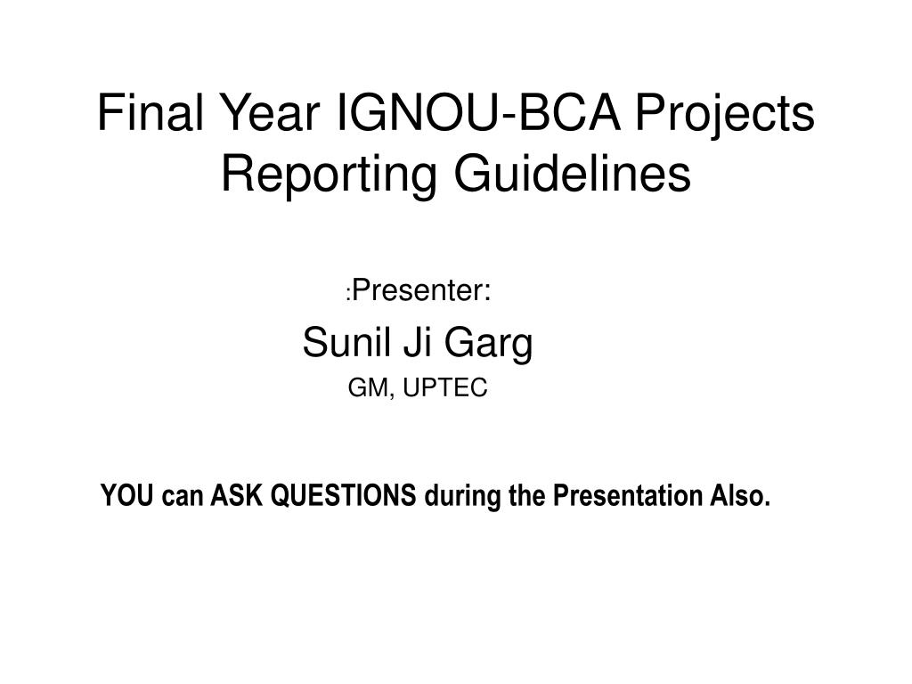 final year ignou bca projects reporting guidelines l.