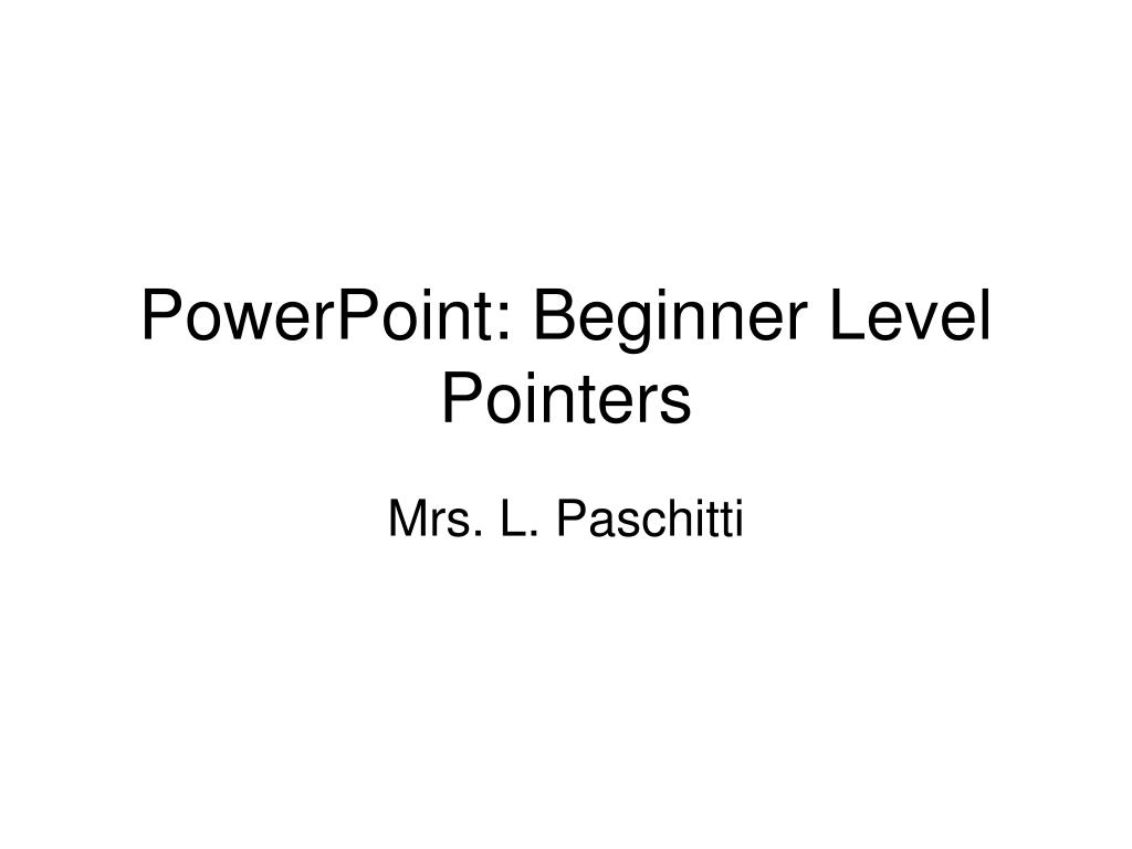 powerpoint beginner level pointers l.