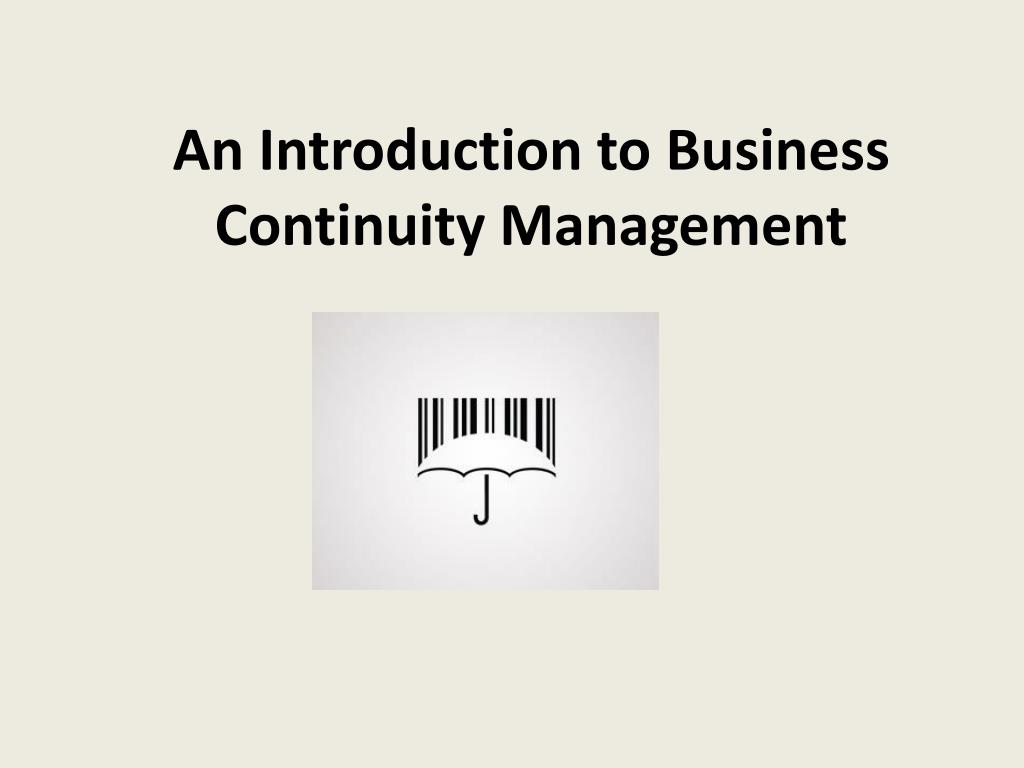 an introduction to business continuity management l.