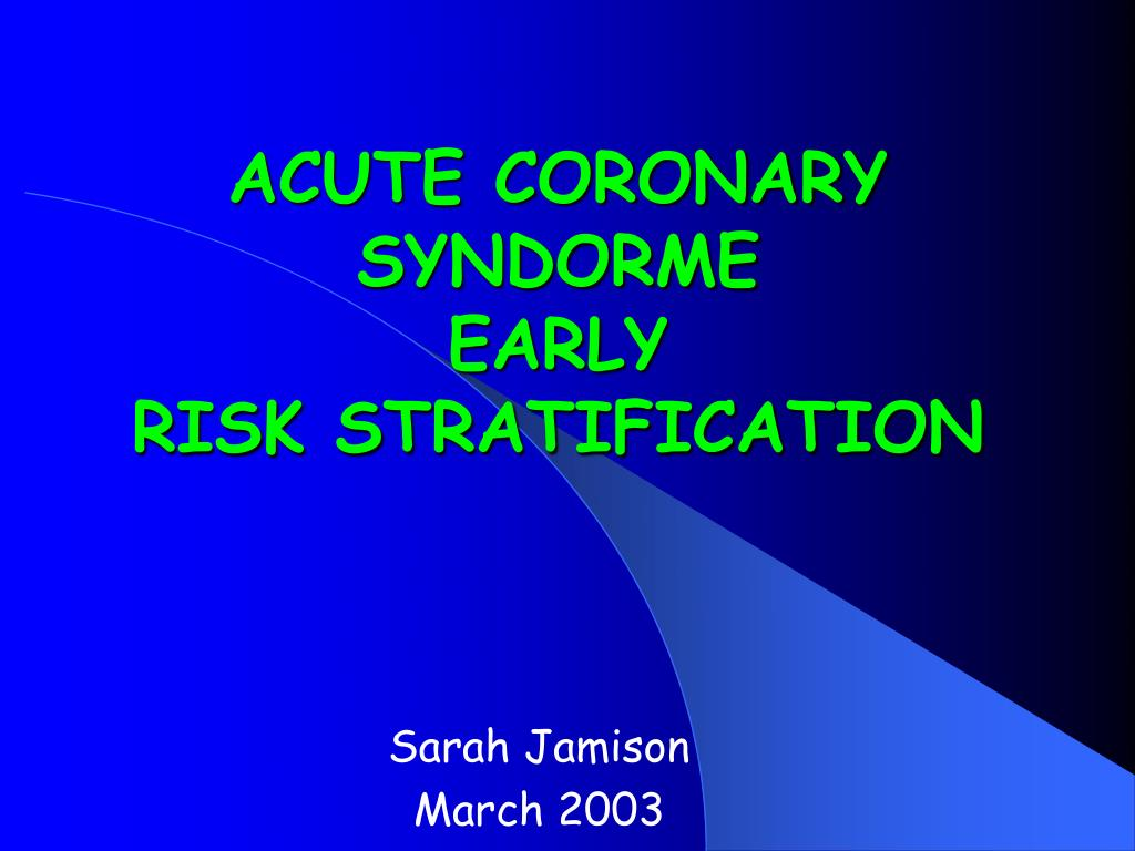 acute coronary syndorme early risk stratification l.