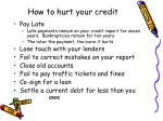 how to hurt your credit