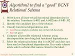 algorithm1 to find a good bcnf relational schema