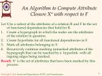 an algorithm to compute attribute closure x with respect to f