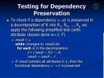 testing for dependency preservation