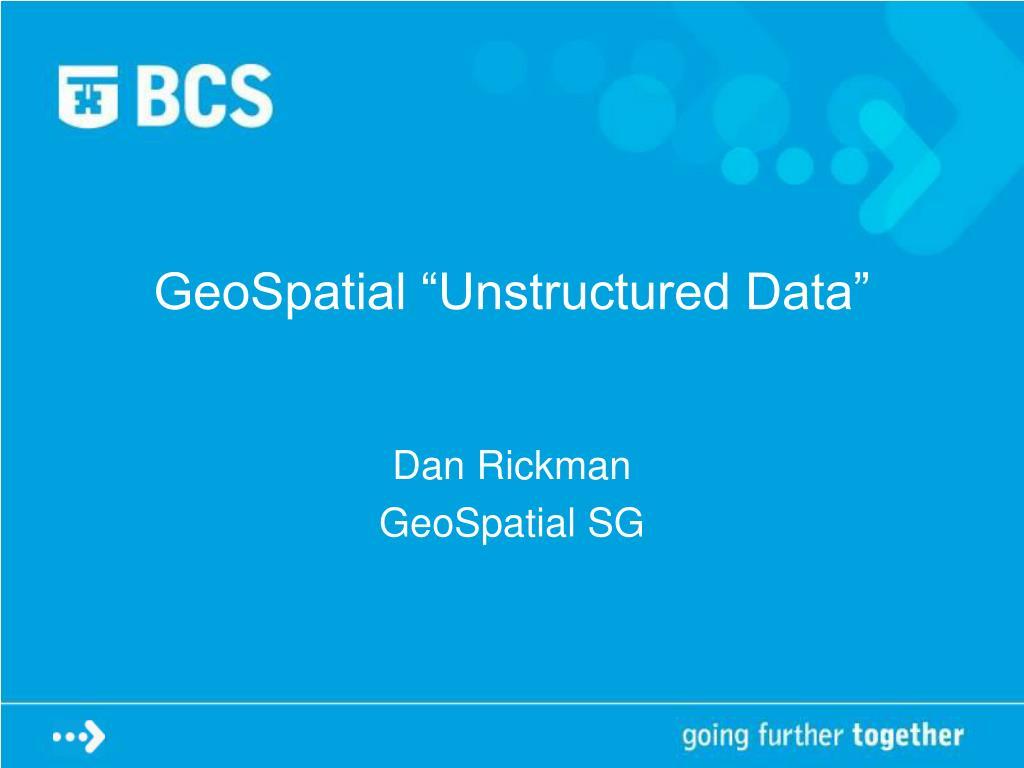 geospatial unstructured data l.