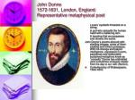 john donne 1572 1631 london england representative metaphysical poet