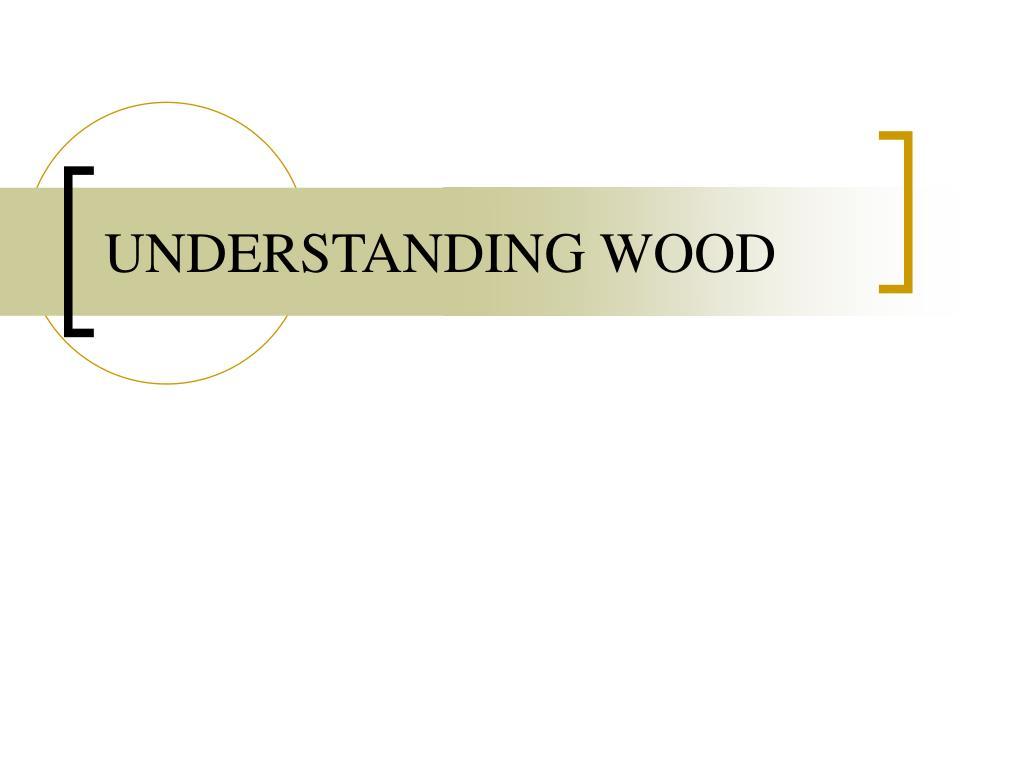 understanding wood l.