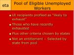 pool of eligible unemployed workers