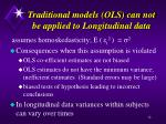 traditional models ols can not be applied to longitudinal data12