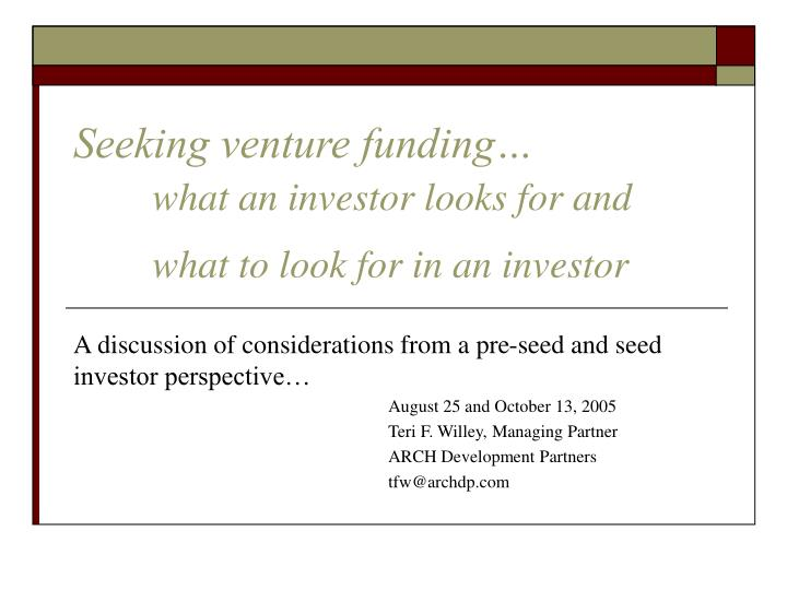 seeking venture funding what an investor looks for and what to look for in an investor n.