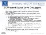 bdm based source level debuggers