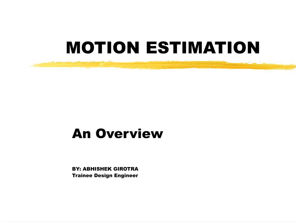 motion estimation l.