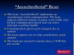 asynchroserial bean