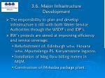 3 6 major infrastructure development